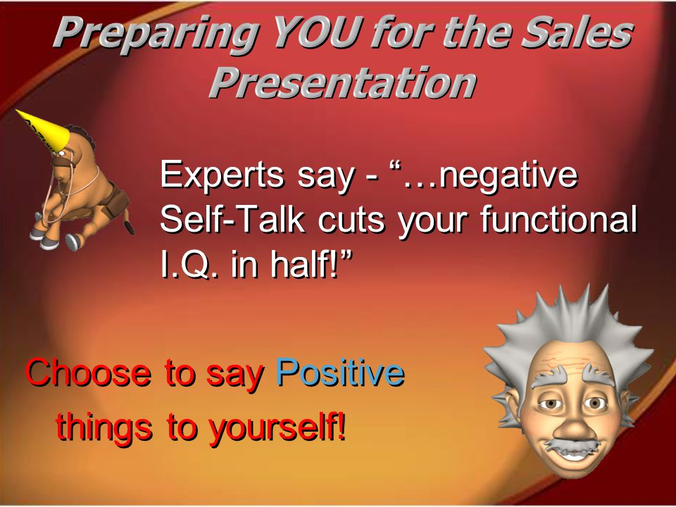 Experts say - …negative Self-Talk cuts your functional I.Q.