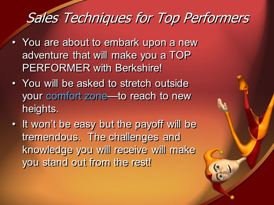You are about to embark upon a new adventure that will make you a TOP PERFORMER with Berkshire.