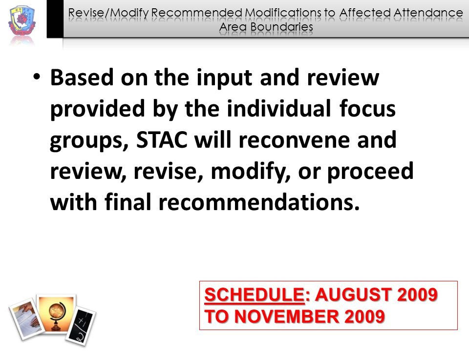 Based on the input and review provided by the individual focus groups, STAC will reconvene and review, revise, modify, or proceed with final recommendations.
