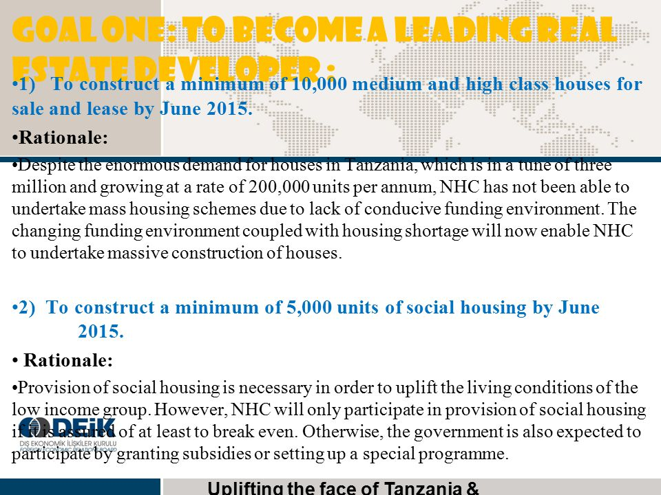 GOAL ONE: To become a leading real estate developer : 1) To construct a minimum of 10,000 medium and high class houses for sale and lease by June 2015
