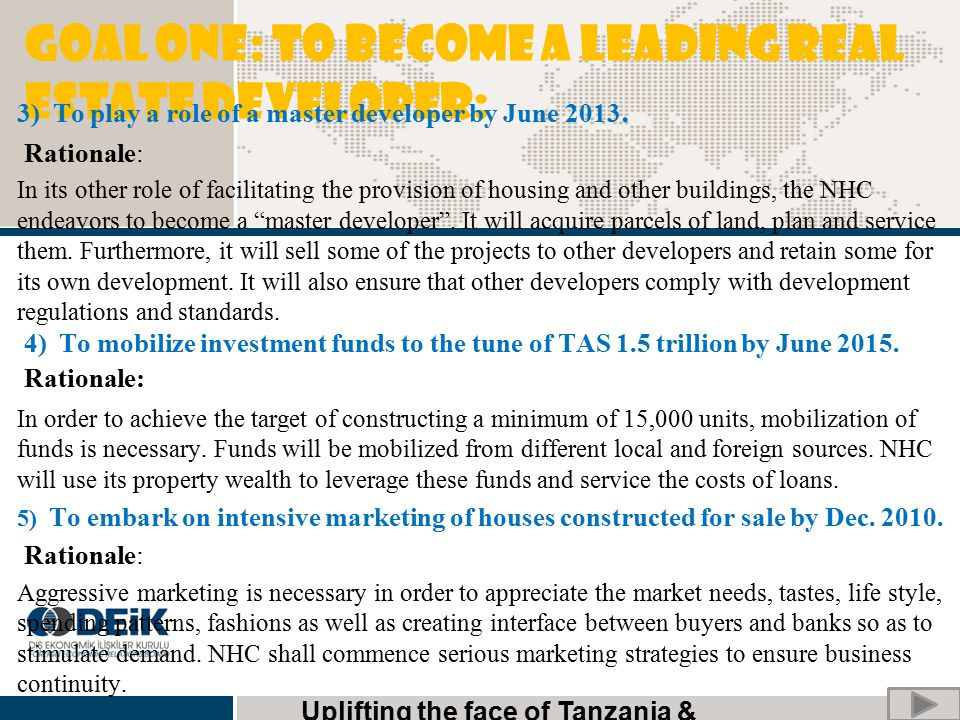 GOAL ONE: To become a leading real estate developer: 3) To play a role of a master developer by June 2013. Rationale: In its other role of facilitatin