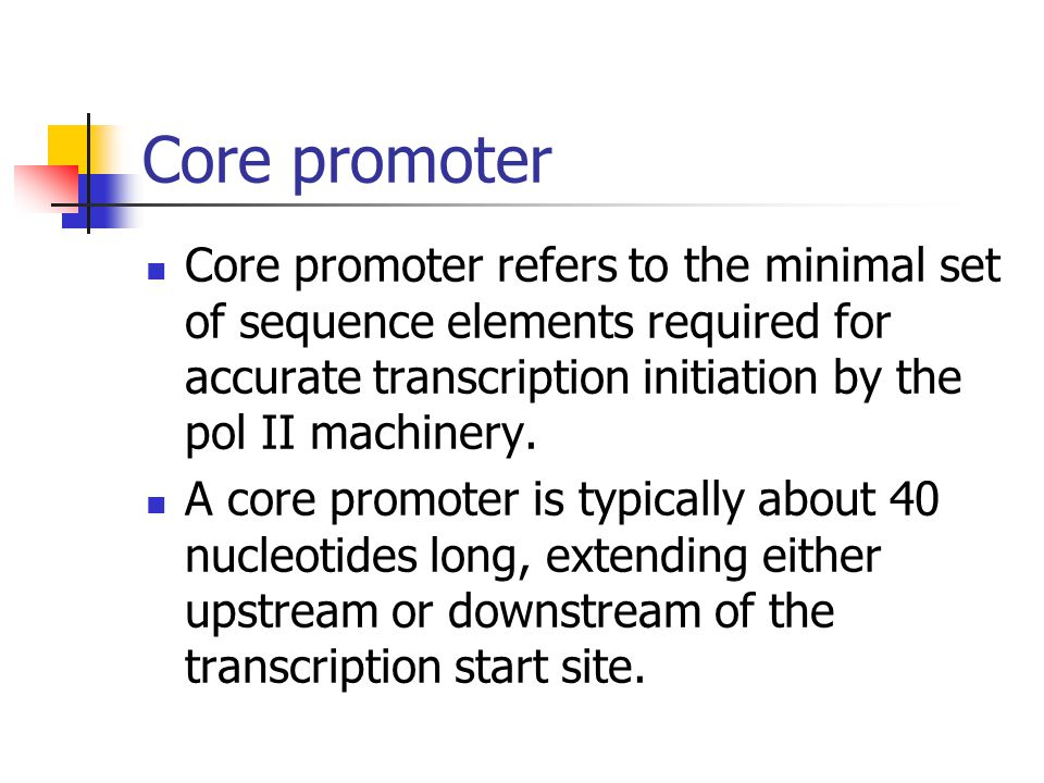Core promoter Core promoter refers to the minimal set of sequence elements required for accurate transcription initiation by the pol II machinery. A c