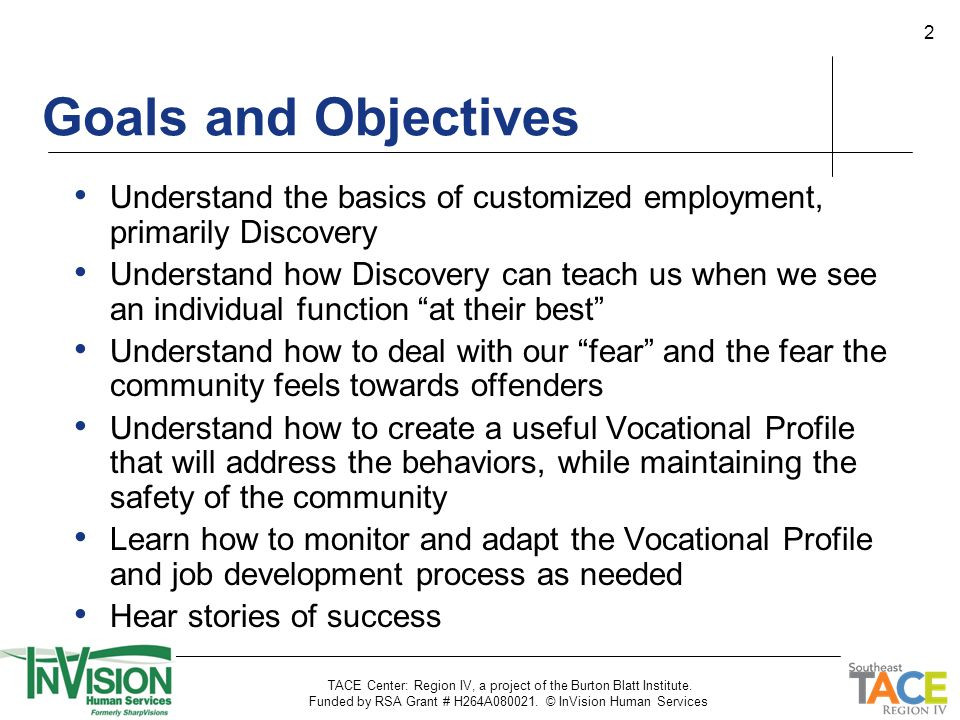 """2 Understand the basics of customized employment, primarily Discovery Understand how Discovery can teach us when we see an individual function """"at the"""