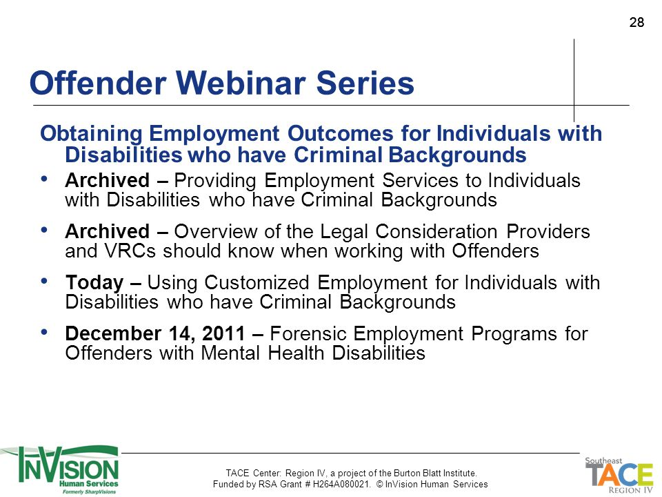28 Offender Webinar Series Obtaining Employment Outcomes for Individuals with Disabilities who have Criminal Backgrounds Archived – Providing Employme