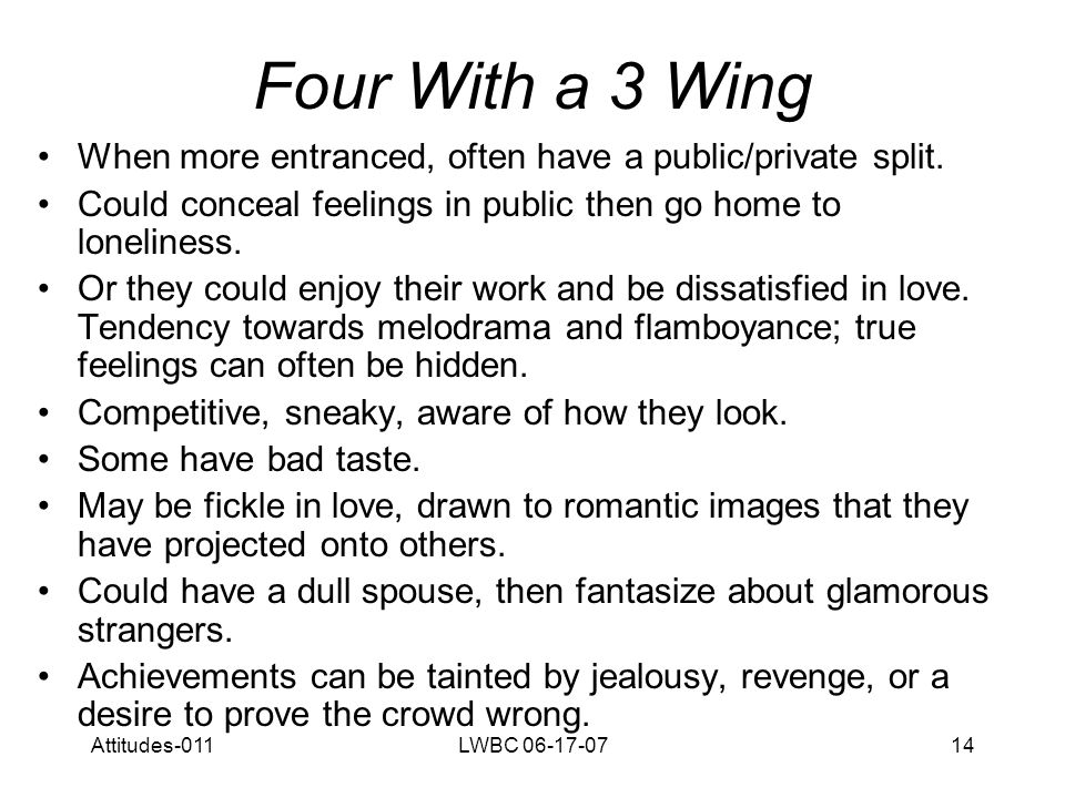 Attitudes-011LWBC 06-17-0715 Four With a 5 Wing Healthy side of this wing brings a withdrawn, complex creativity.