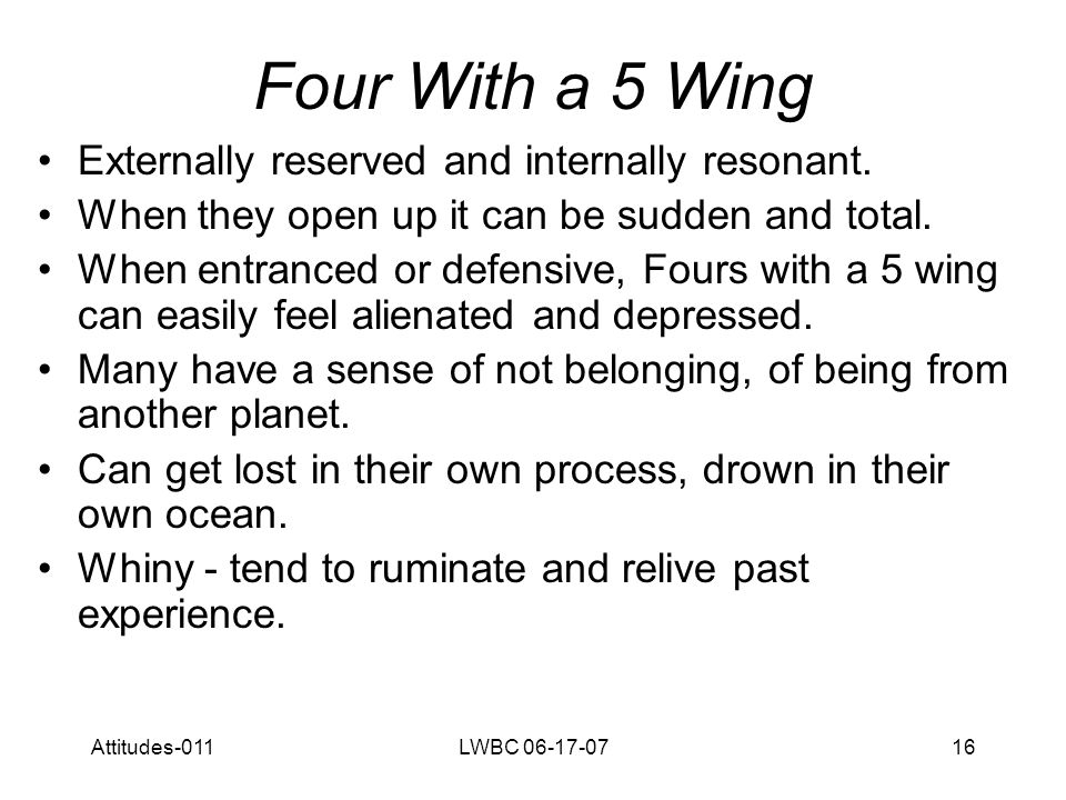 Attitudes-011LWBC 06-17-0716 Four With a 5 Wing Externally reserved and internally resonant.