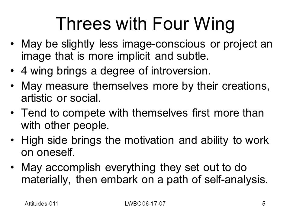 Attitudes-011LWBC 06-17-075 Threes with Four Wing May be slightly less image-conscious or project an image that is more implicit and subtle.