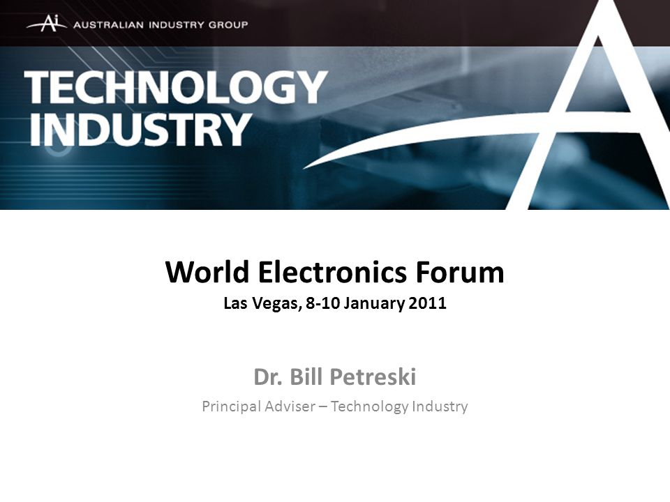 World Electronics Forum Las Vegas, 8-10 January 2011 Dr.