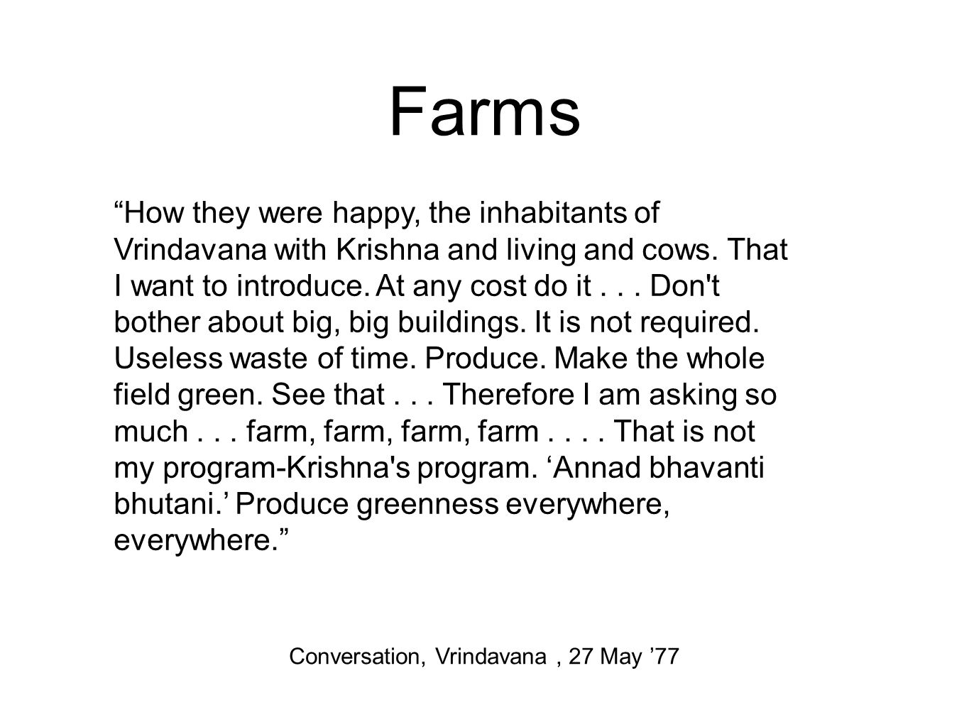Farms How they were happy, the inhabitants of Vrindavana with Krishna and living and cows.