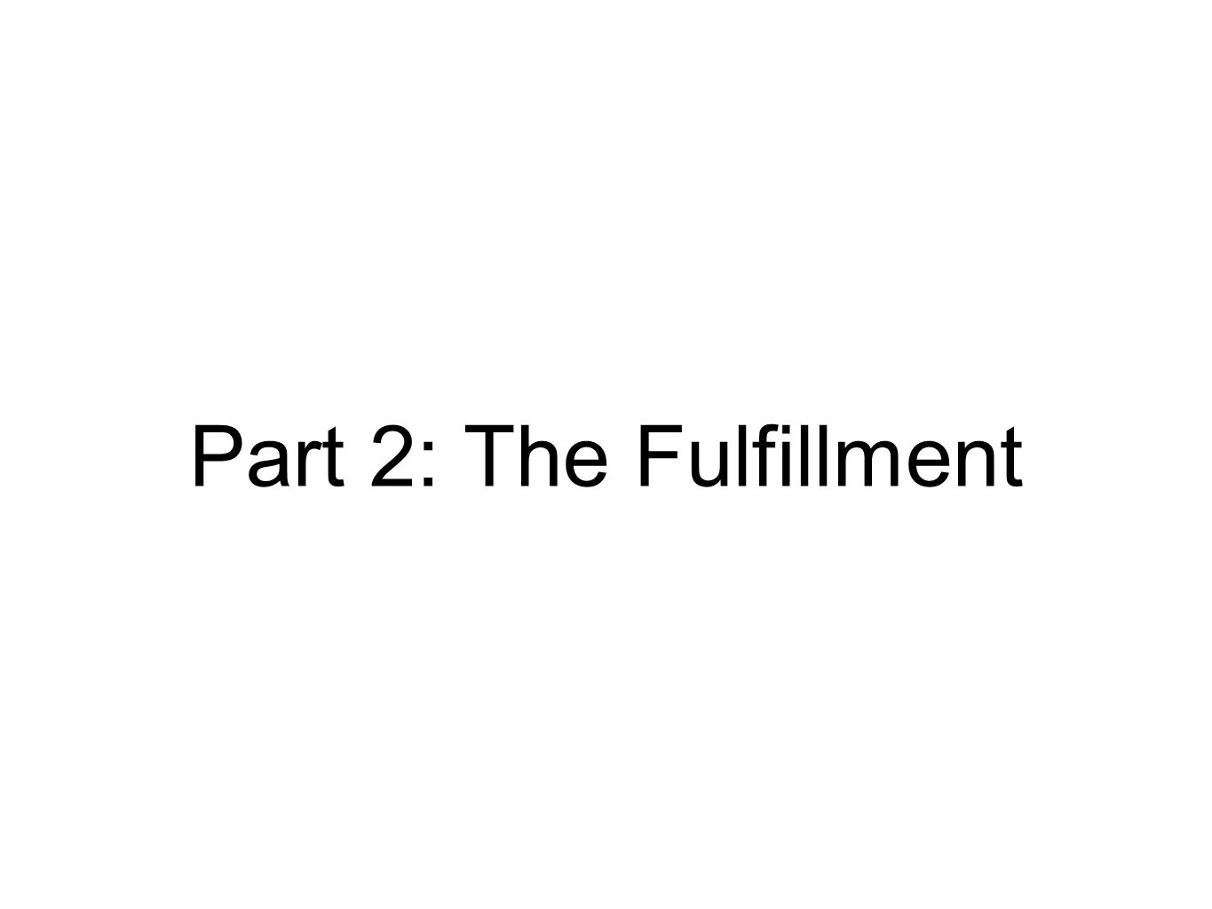 Part 2: The Fulfillment