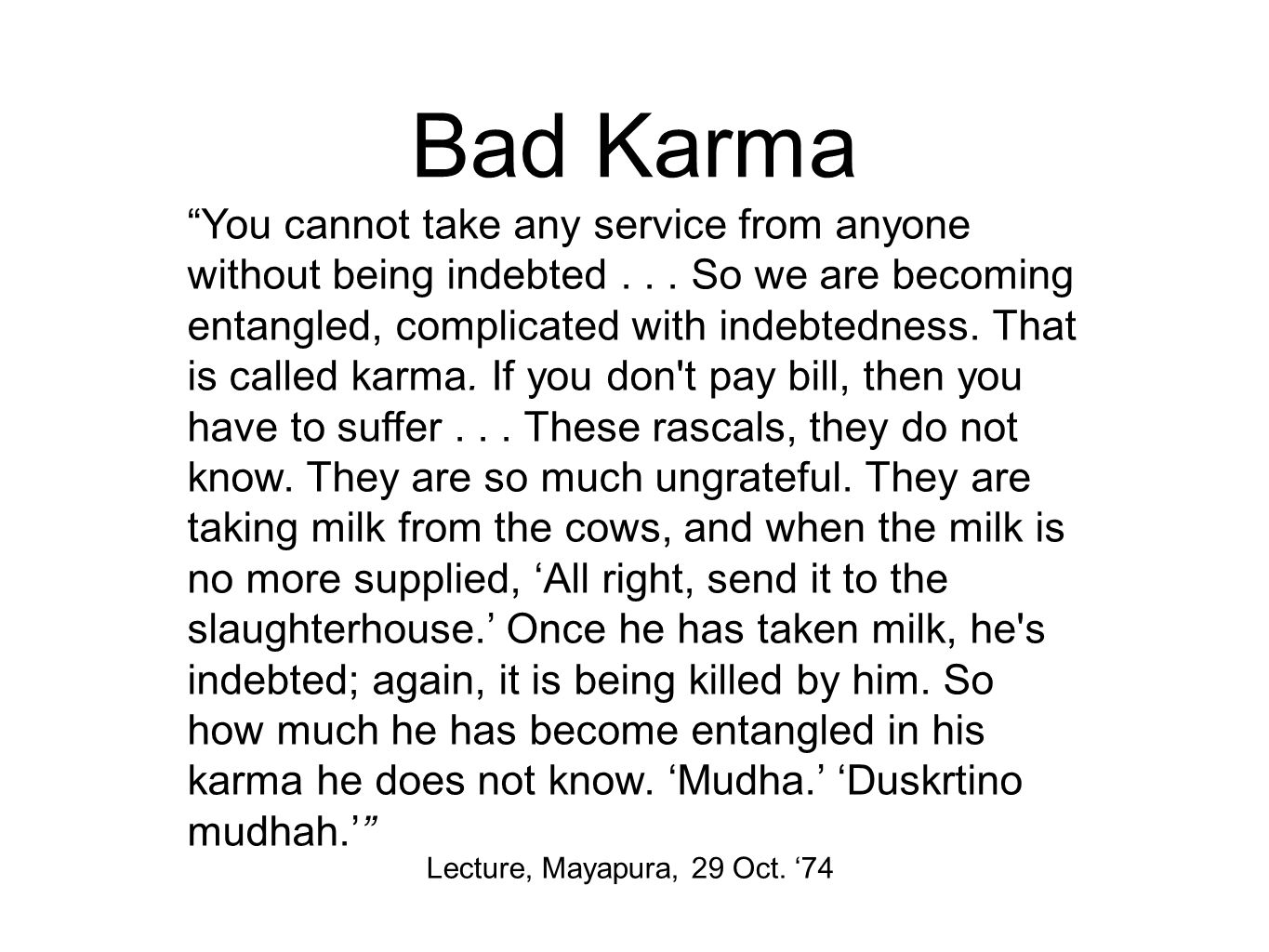 Bad Karma Lecture, Mayapura, 29 Oct.