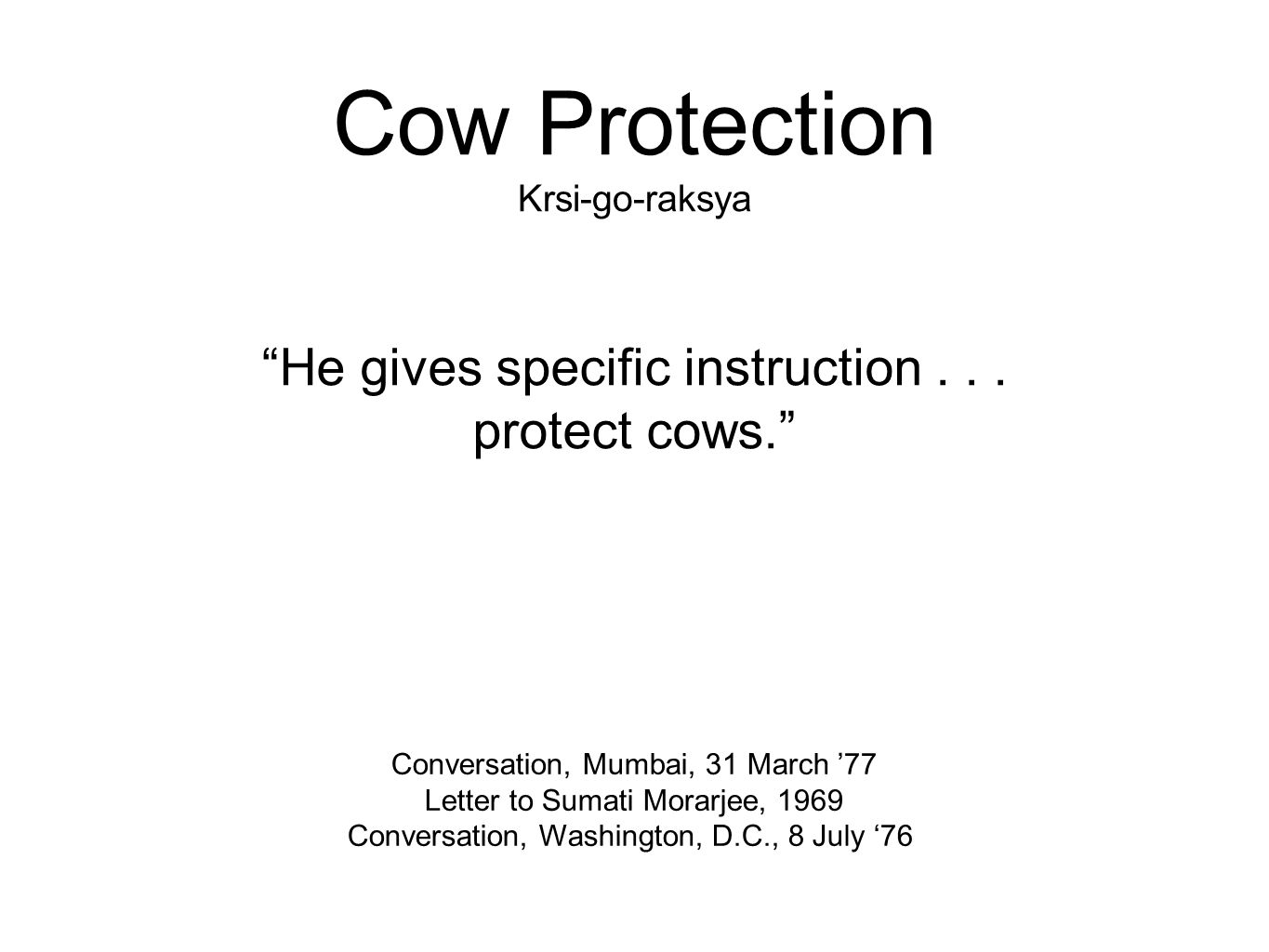Cow Protection Krsi-go-raksya He gives specific instruction...