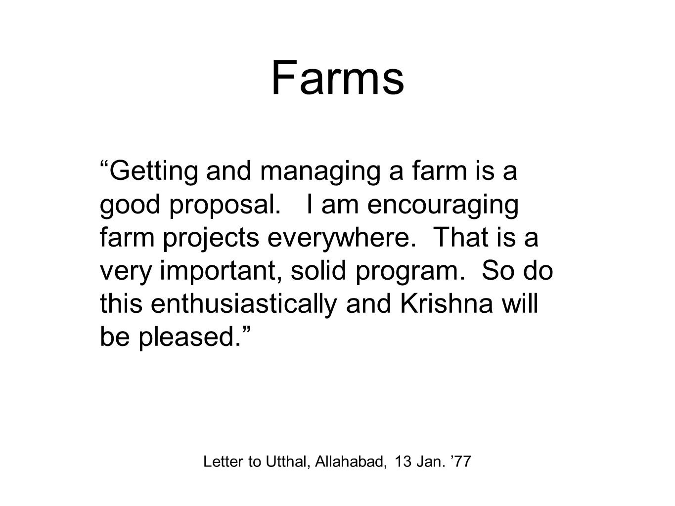 Farms Getting and managing a farm is a good proposal.