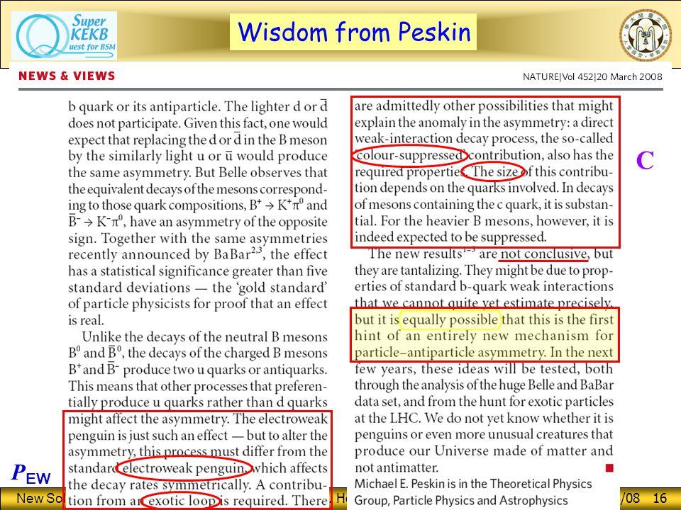 New Solution for BAU George W.S. Hou (NTU) 2nd Open sBelle, 7/3/08 16 Wisdom from Peskin P EW C