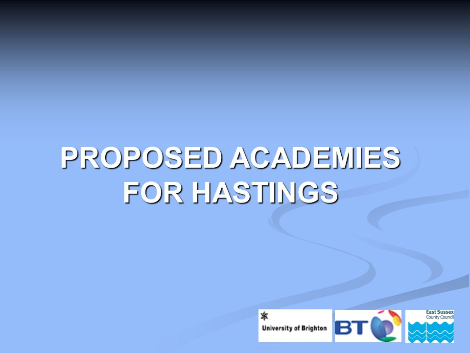 PROPOSED ACADEMIES FOR HASTINGS