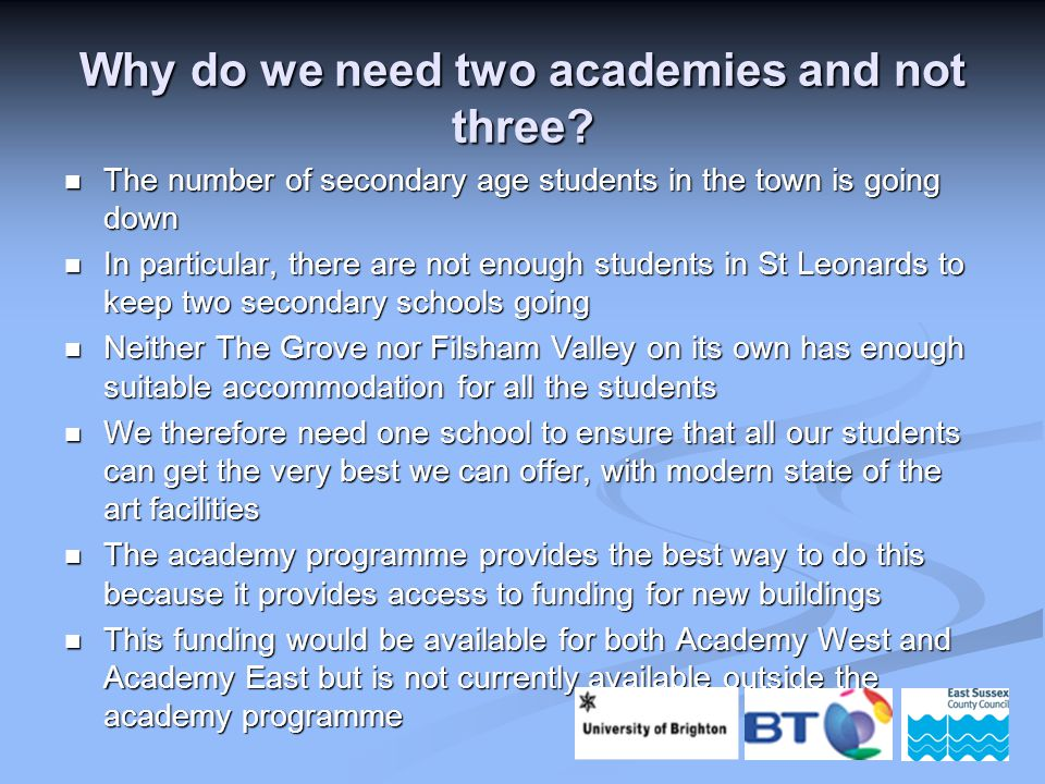 Why do we need two academies and not three.