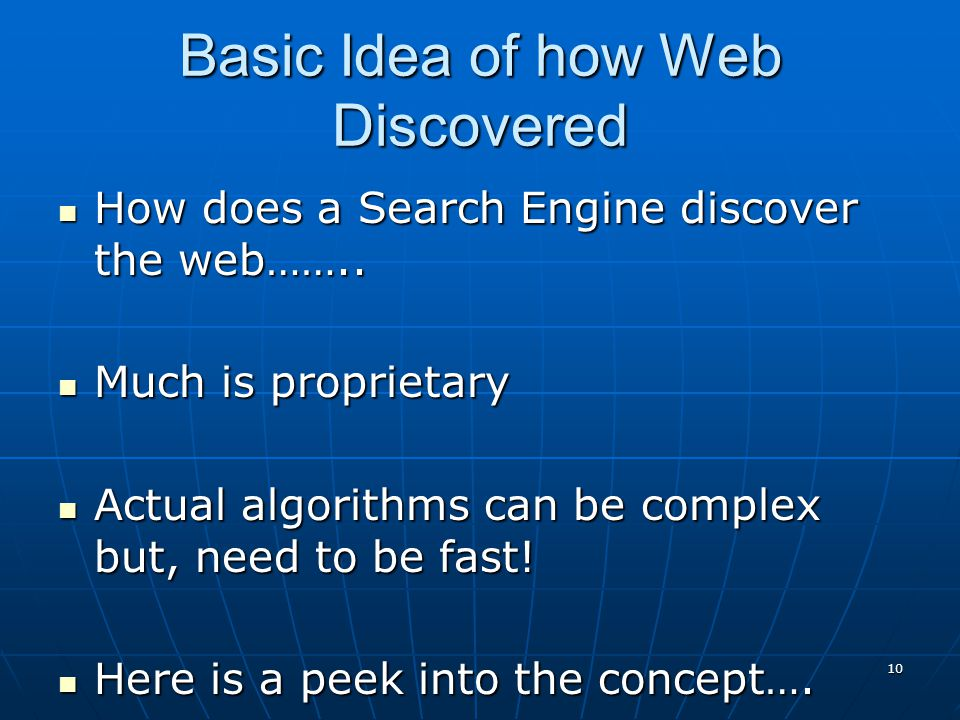 Basic Idea of how Web Discovered How does a Search Engine discover the web……..