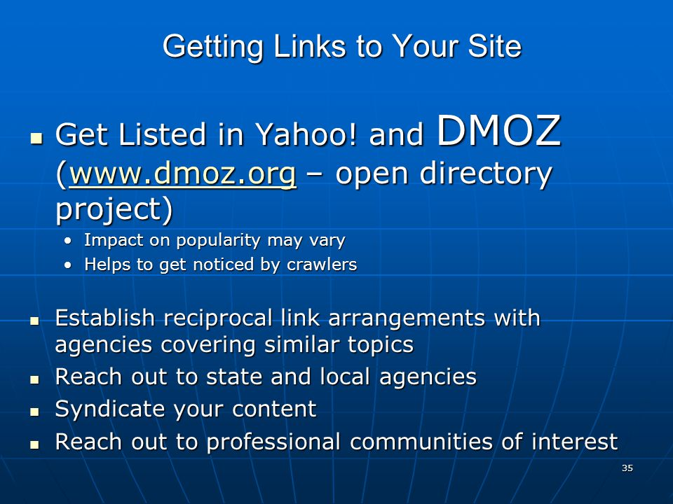 35 Get Listed in Yahoo. and DMOZ (www.dmoz.org – open directory project) Get Listed in Yahoo.