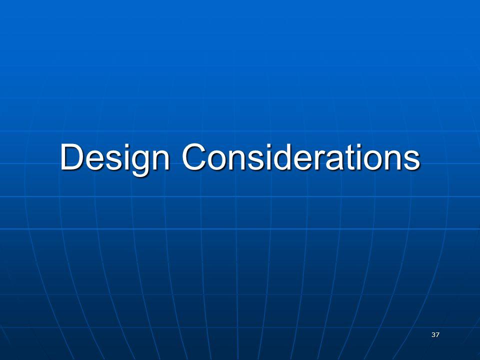 37 Design Considerations