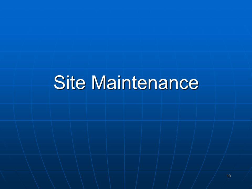 43 Site Maintenance