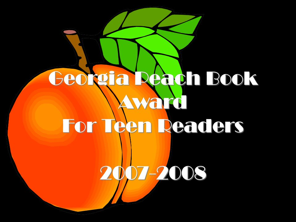 Georgia Peach Book Award For Teen Readers 2007-2008