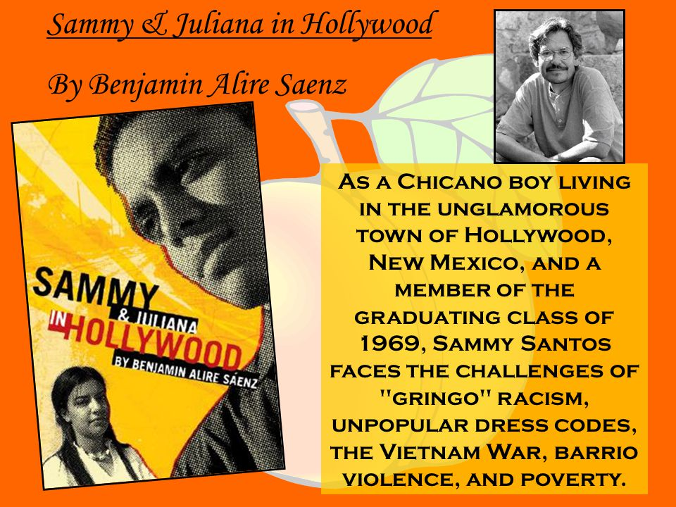 As a Chicano boy living in the unglamorous town of Hollywood, New Mexico, and a member of the graduating class of 1969, Sammy Santos faces the challenges of gringo racism, unpopular dress codes, the Vietnam War, barrio violence, and poverty.