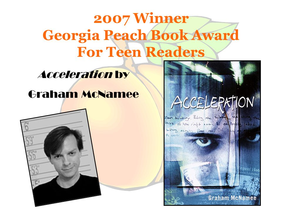 2007 Winner Georgia Peach Book Award For Teen Readers Acceleration by Graham McNamee
