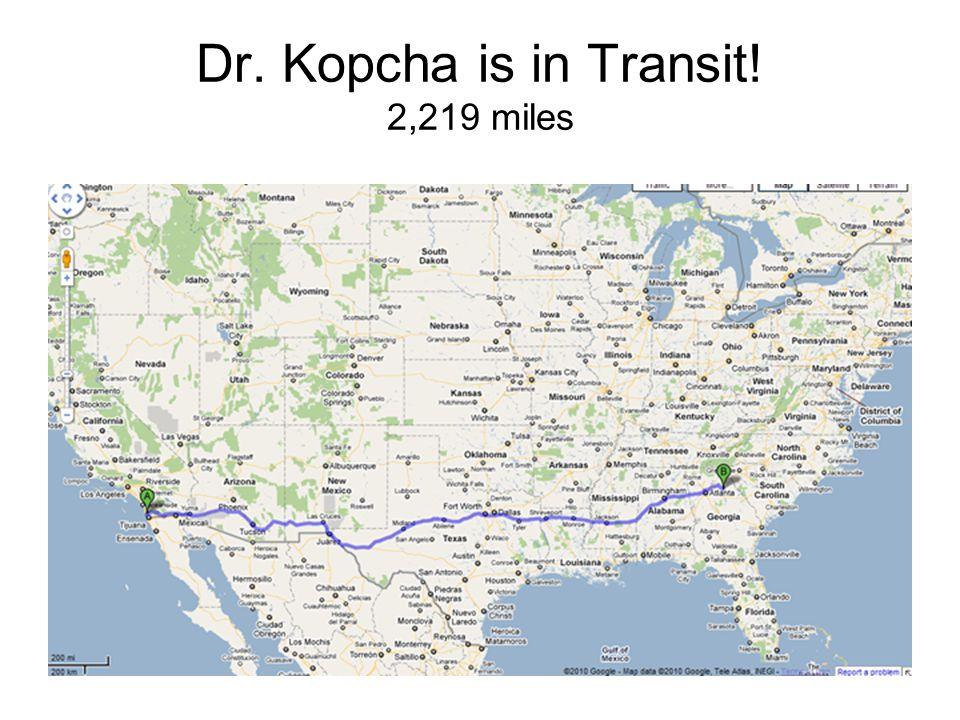 Dr. Kopcha is in Transit! 2,219 miles