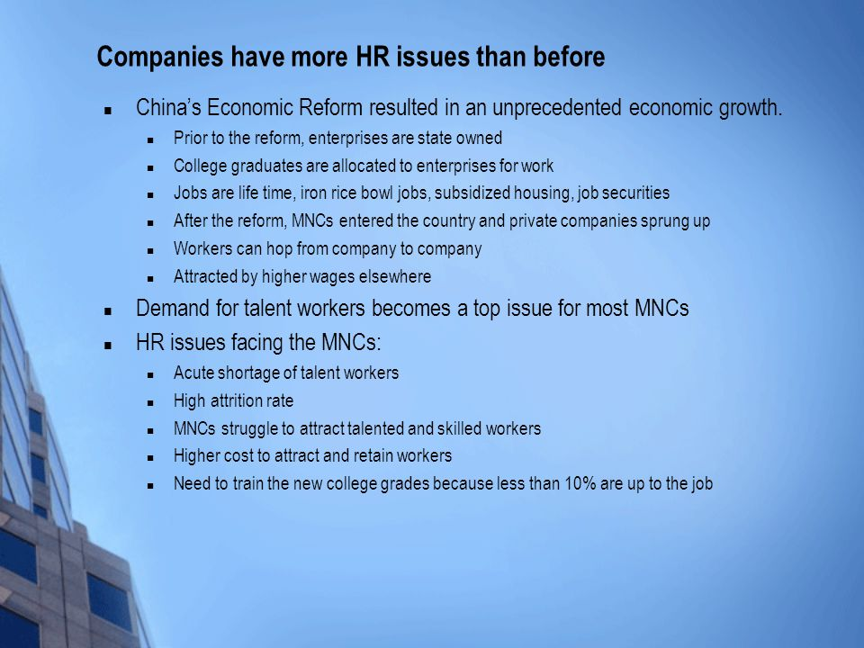 Companies have more HR issues than before China's Economic Reform resulted in an unprecedented economic growth.