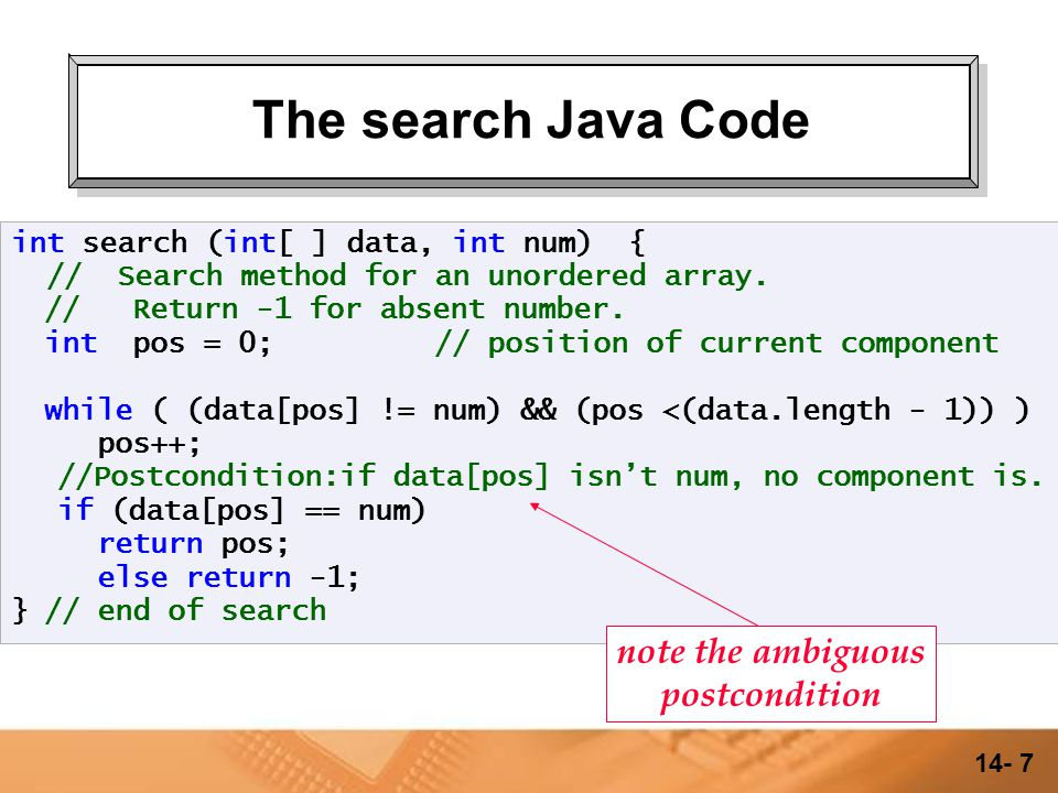 14- 6 Search through an unordered array The specification: Goal: Locate a value, or decide it isn't there.