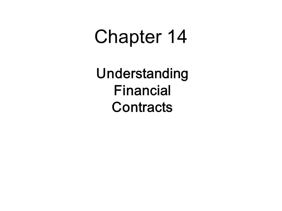 Chapter 14 Understanding Financial Contracts