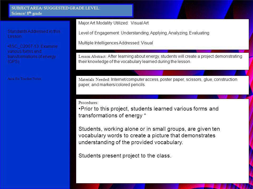Major Art Modality Utilized: Visual Art Level of Engagement: Understanding, Applying, Analyzing, Evaluating Multiple Intelligences Addressed: Visual L