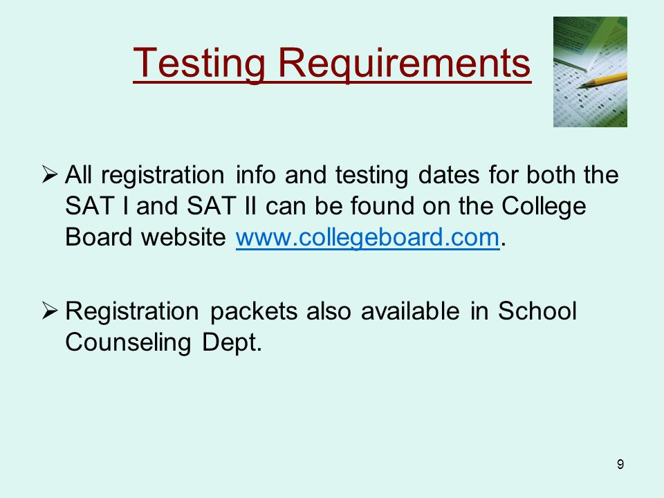 10 Testing Requirements The ACT  Alternative test to the SAT.