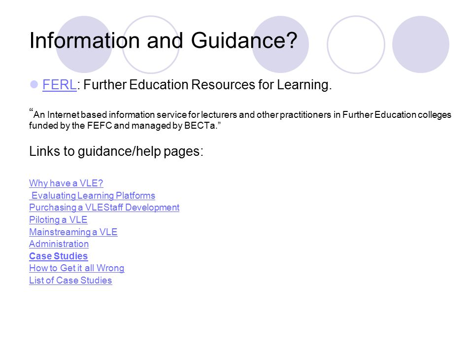 "Information and Guidance? FERL: Further Education Resources for Learning. "" An Internet based information service for lecturers and other practitioner"