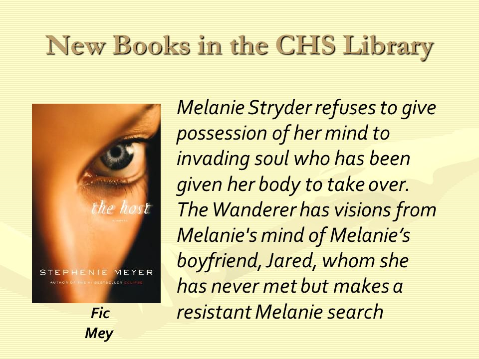 New Books in the CHS Library Melanie Stryder refuses to give possession of her mind to invading soul who has been given her body to take over.