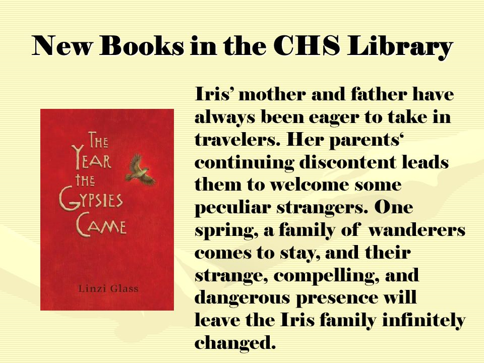 New Books in the CHS Library Iris' mother and father have always been eager to take in travelers.