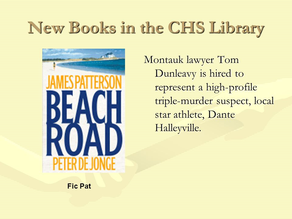 New Books in the CHS Library Montauk lawyer Tom Dunleavy is hired to represent a high-profile triple-murder suspect, local star athlete, Dante Halleyville.