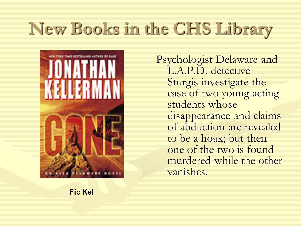 New Books in the CHS Library Psychologist Delaware and L.A.P.D.