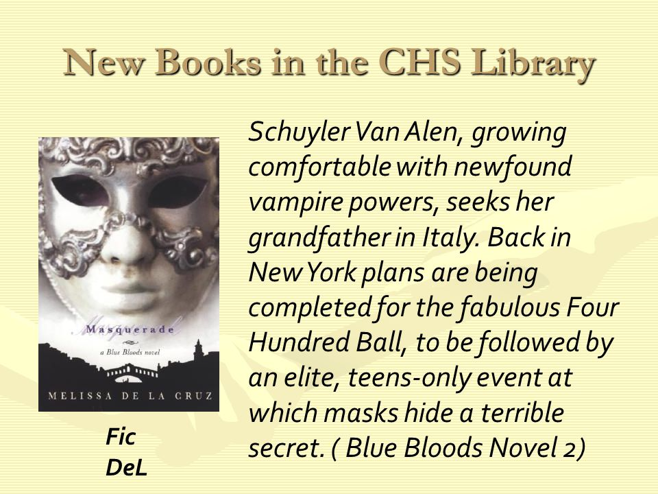 New Books in the CHS Library Schuyler Van Alen, growing comfortable with newfound vampire powers, seeks her grandfather in Italy.