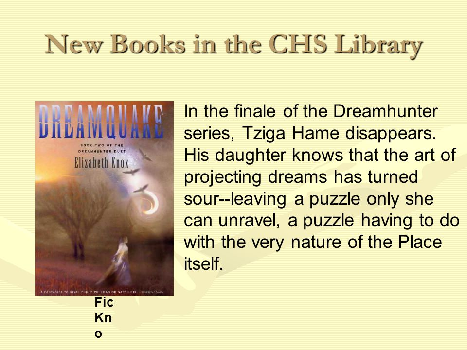 New Books in the CHS Library In the finale of the Dreamhunter series, Tziga Hame disappears.