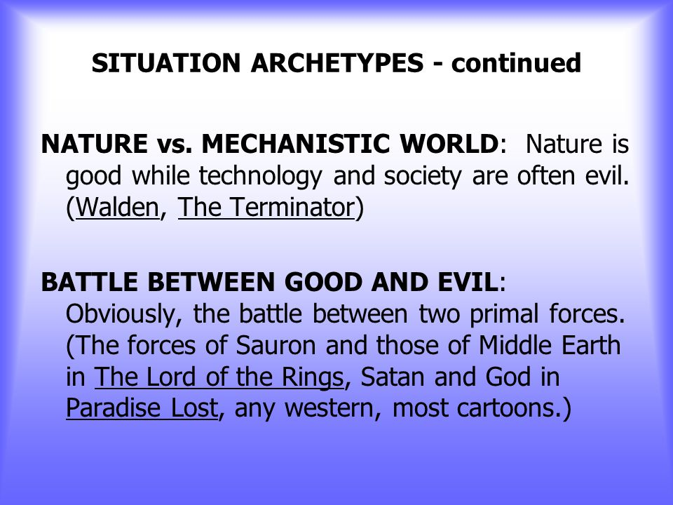 SITUATION ARCHETYPES - continued THE FALL: This archetype describes a descent from a higher to a lower state of being.
