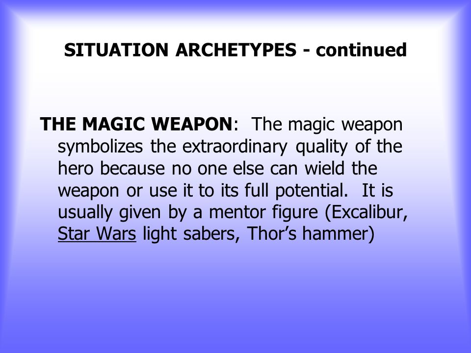 SITUATION ARCHETYPES - continued THE UNHEALABLE WOUND: This wound is either physical or psychological and cannot be healed fully.