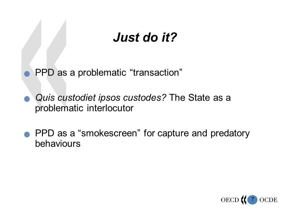 8 Just do it.Prerequisite 1 : a developmental State 1) Weberian bureaucracy , i.e.