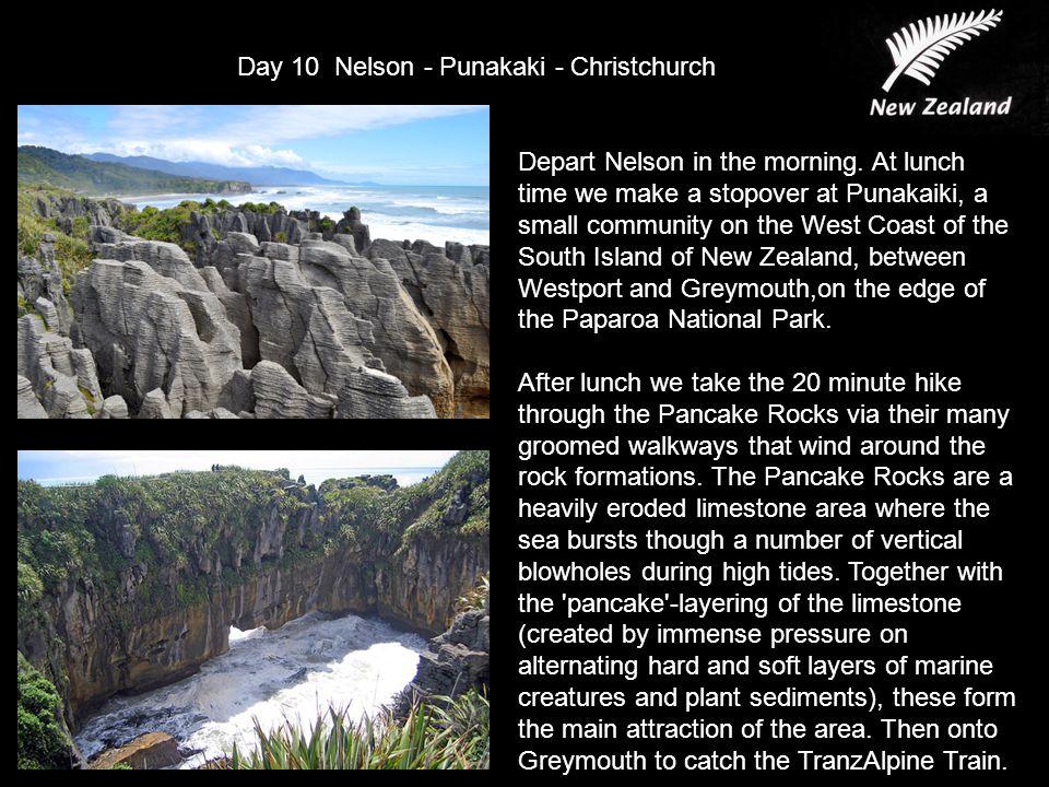 Day 10 Nelson - Punakaki - Christchurch Depart Nelson in the morning.
