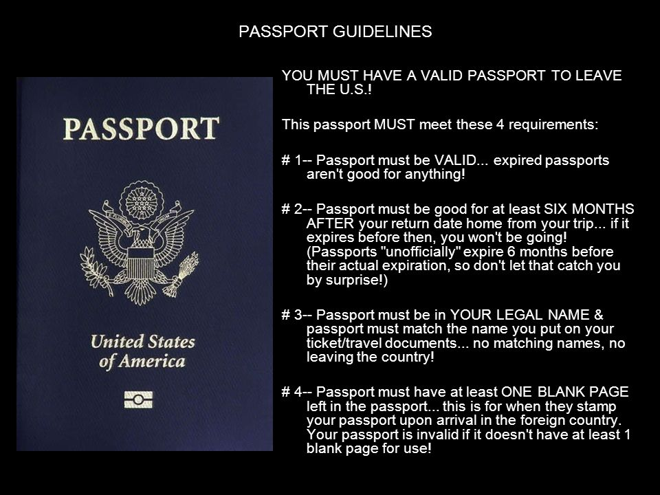 PASSPORT GUIDELINES YOU MUST HAVE A VALID PASSPORT TO LEAVE THE U.S..