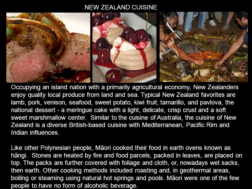 Occupying an island nation with a primarily agricultural economy, New Zealanders enjoy quality local produce from land and sea.