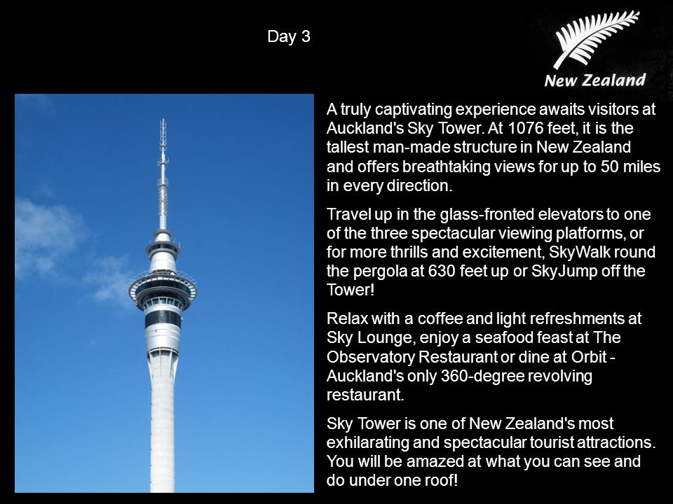 A truly captivating experience awaits visitors at Auckland s Sky Tower.