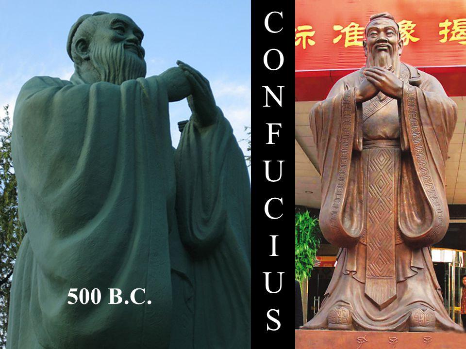 CONFUCIUSCONFUCIUS 500 B.C.