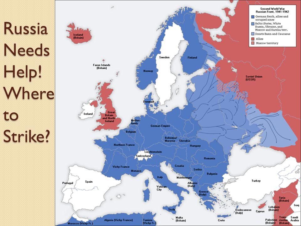 Russia Needs Help! Where to Strike?