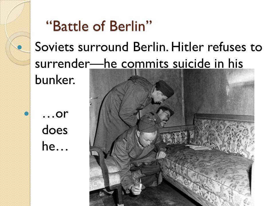 Battle of Berlin Soviets surround Berlin.
